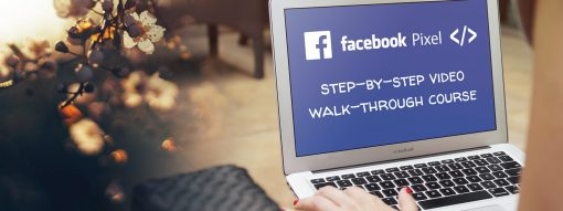 Step-by-step video walk-through course to set up the Facebook Pixel